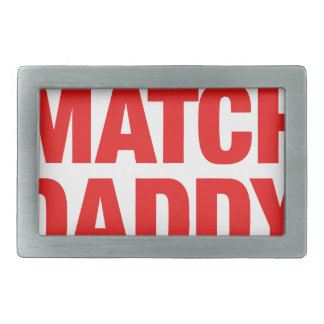 If I don't match daddy dressed me Rectangular Belt Buckle