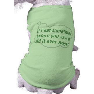 """""""If I eat something..."""" Philosophical Dog T-Shirt"""