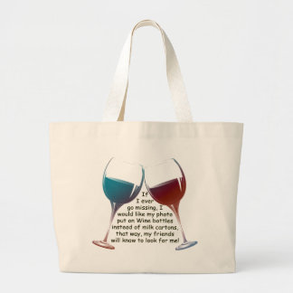 If I ever go missing... fun Wine saying gifts Large Tote Bag