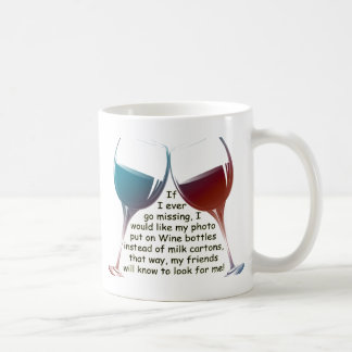 If I ever go missing... fun Wine saying gifts Basic White Mug