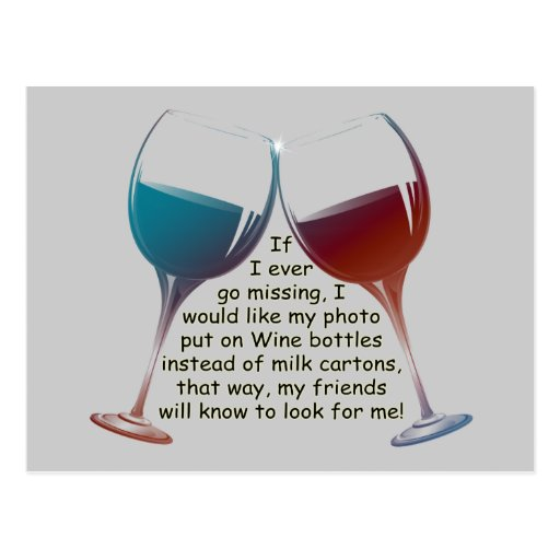 If I ever go missing... fun Wine saying gifts Post Cards