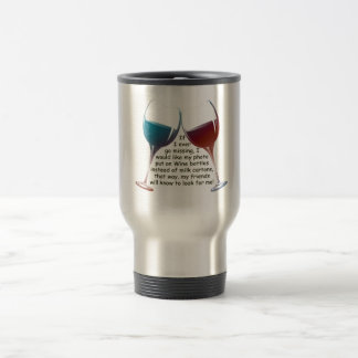 If I ever go missing... fun Wine saying gifts Travel Mug