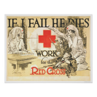 If I fail He Dies - Work for the Red Cross Poster