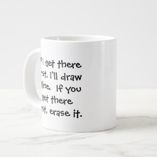 If I get there first, I'll draw a line... Senior C Giant Coffee Mug