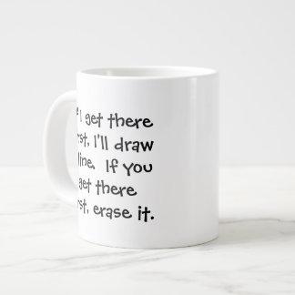 If I get there first, I'll draw a line... Senior C 20 Oz Large Ceramic Coffee Mug