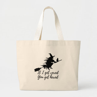 If I get vexed, you get hexed Large Tote Bag