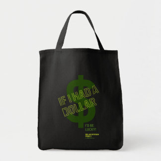 If I Had a Dollar Tote Bags