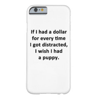 If I Had a Dollar Barely There iPhone 6 Case