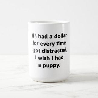 If I Had a Dollar Coffee Mug