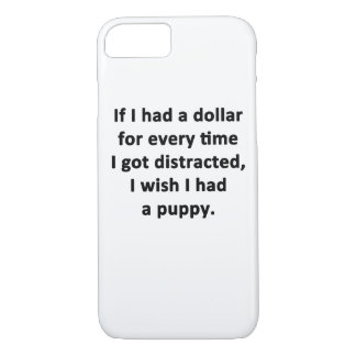 If I Had a Dollar iPhone 7 Case