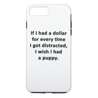If I Had a Dollar iPhone 7 Plus Case