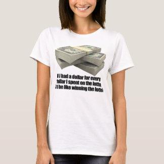 If I had a dollar, Lotto Lottery T-Shirt
