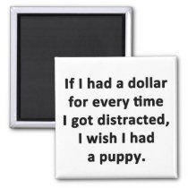 If I Had a Dollar Magnet