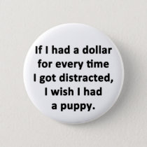 If I Had a Dollar Pinback Button