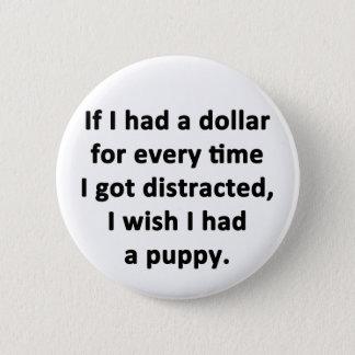 If I Had a Dollar Pinback Button