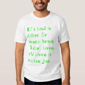 If i had a dollar... T-Shirt