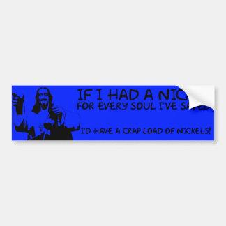 IF I HAD A NICKEL FUNNY JESUS BUMPER STICKER BLUE