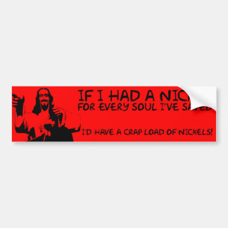 IF I HAD A NICKEL ... JESUS SAVES BUMPER STICKER CAR BUMPER STICKER