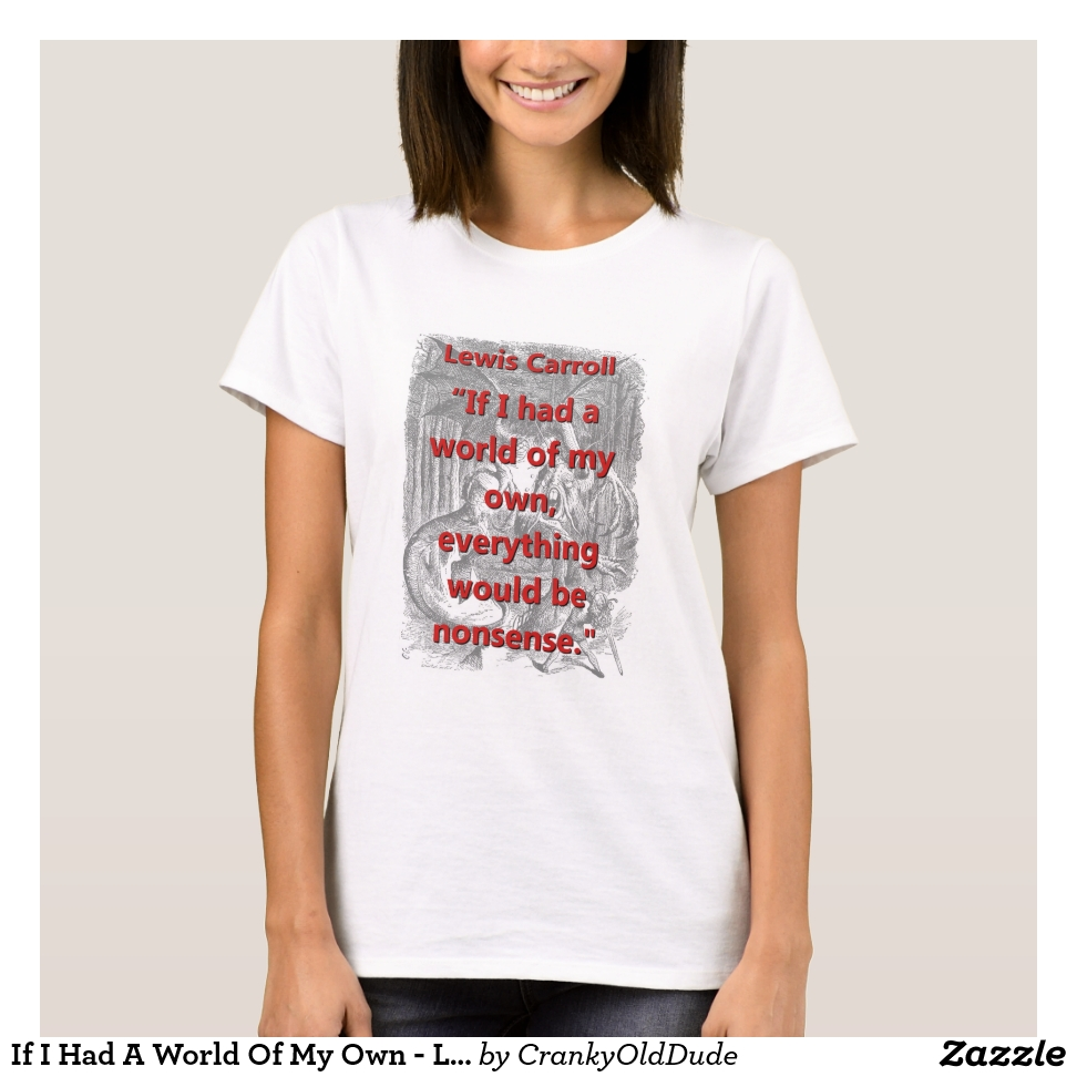 If I Had A World Of My Own - L Carroll T-Shirt - Best Selling Long-Sleeve Street Fashion Shirt Designs
