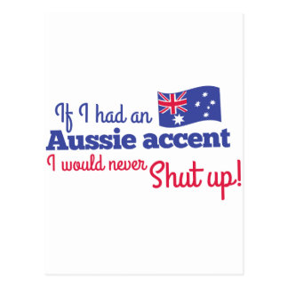 if I had an Aussie Accent I would never shut up Postcard