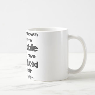 If I Had Known You Were Trouble Coffee Mug