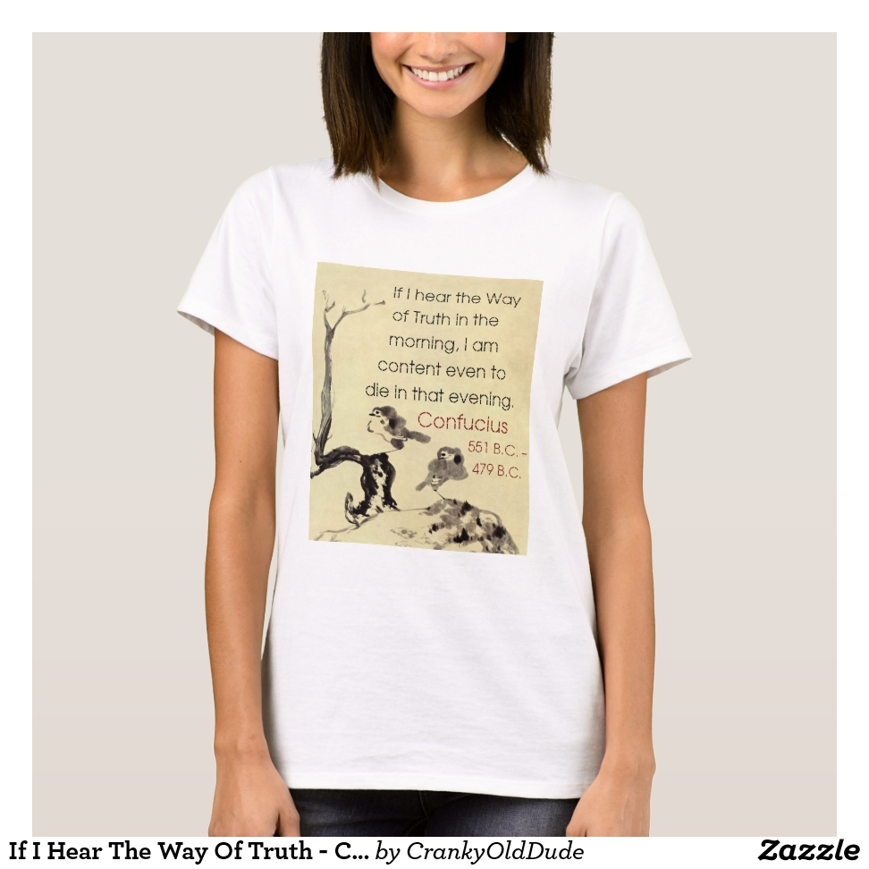 If I Hear The Way Of Truth - Confucius T-Shirt - Best Selling Long-Sleeve Street Fashion Shirt Designs