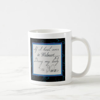 If I Keel Over In Walmart................Mug Classic White Coffee Mug