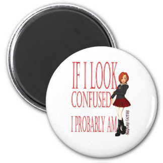If I look Confused I probably Am Refrigerator Magnet