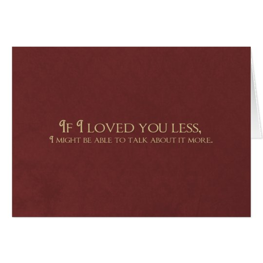 If I Loved You Less Card
