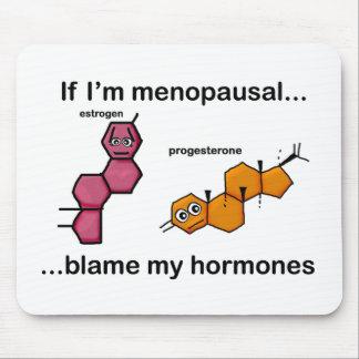 If I m Menopausal Blame My Hormones Mousepads