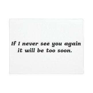 If I Never See You Again It Will Be Too Soon Doormat
