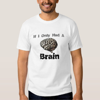 If I Only Had a Brain T-shirt