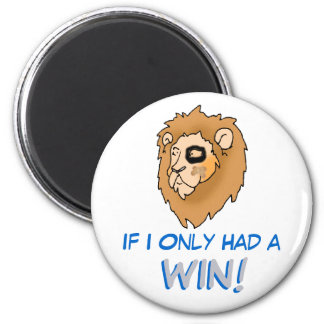 If I Only Had a WIN! 2 Inch Round Magnet