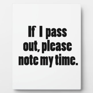If I pass out… Bold Version Plaque