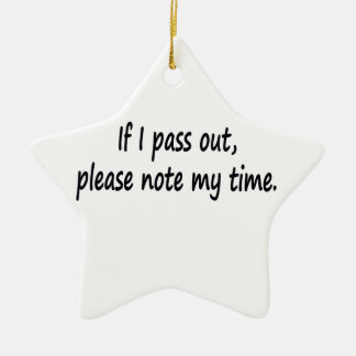 If I pass out… Ceramic Ornament