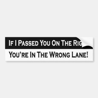 If I Passed You on the Right Car Bumper Sticker