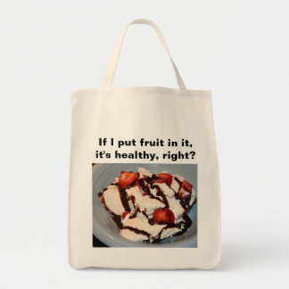 If I put fruit in it, it's healthy... Canvas Bag
