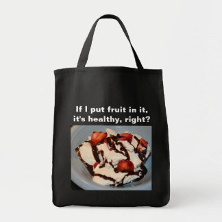 If I put fruit in it, it's healthy...Dark Canvas Bag