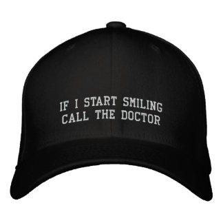 IF I START SMILING CALL THE DOCTOR - HAT