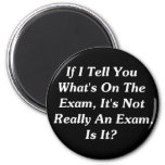 If I Tell You What's On The Exam 2 Inch Round Magnet