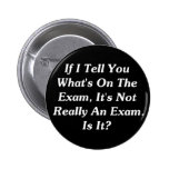 If I Tell You What's On The Exam Pin
