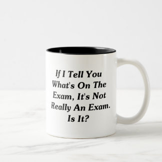 If I Tell You What's On The Exam Two-Tone Coffee Mug