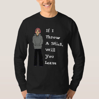If I Throw A Stick... T-Shirt