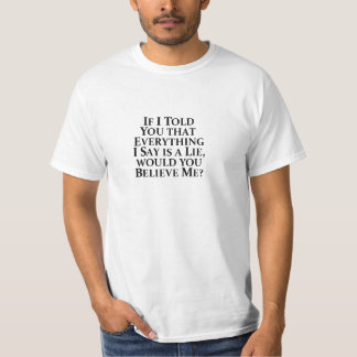 If I Told You Everything - Value T-Shirt