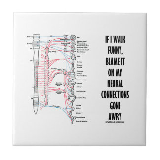 If I Walk Funny Blame It On My Neural Connections Small Square Tile