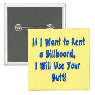 If I Want to Rent a Billboard Button