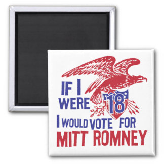 If I were 18 Mitt Romney 2 Inch Square Magnet