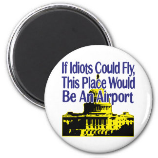 If Idiots Could Fly... 2 Inch Round Magnet