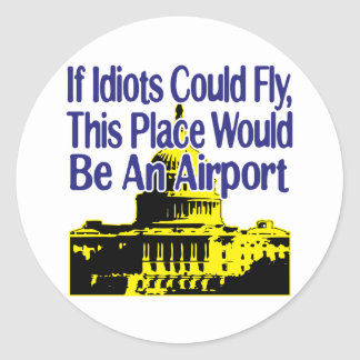 If Idiots Could Fly... Classic Round Sticker