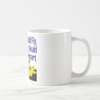 If Idiots Could Fly... Coffee Mug